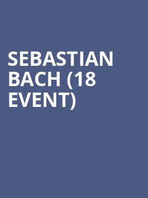 Sebastian Bach (18+ Event) at Varsity Theatre