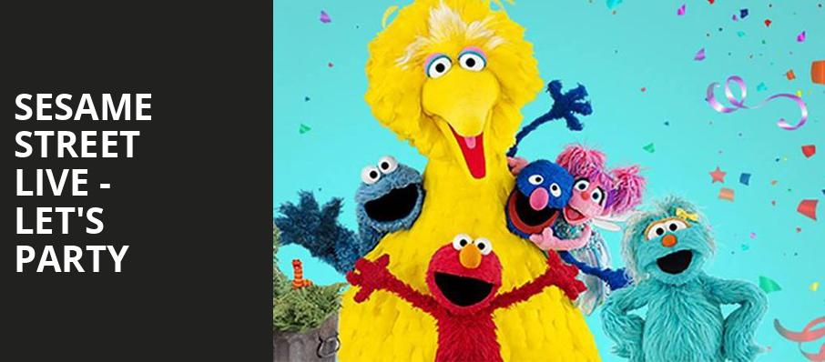 Sesame Street Live Lets Party, Raising Canes River Center Arena, Baton Rouge
