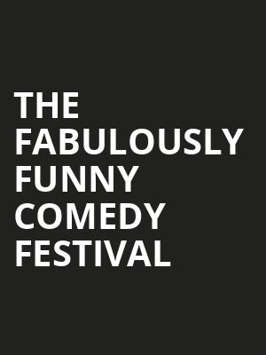 The Fabulously Funny Comedy Festival, Raising Canes River Center Arena, Baton Rouge