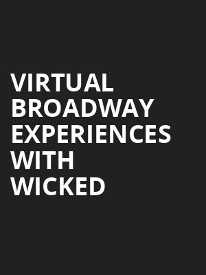 Virtual Broadway Experiences with WICKED, Virtual Experiences for Baton Rouge, Baton Rouge