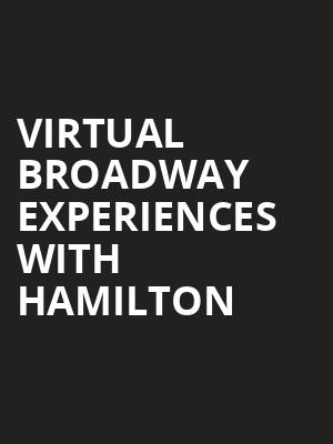 Virtual Broadway Experiences with HAMILTON, Virtual Experiences for Baton Rouge, Baton Rouge
