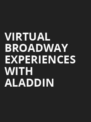 Virtual Broadway Experiences with ALADDIN, Virtual Experiences for Baton Rouge, Baton Rouge